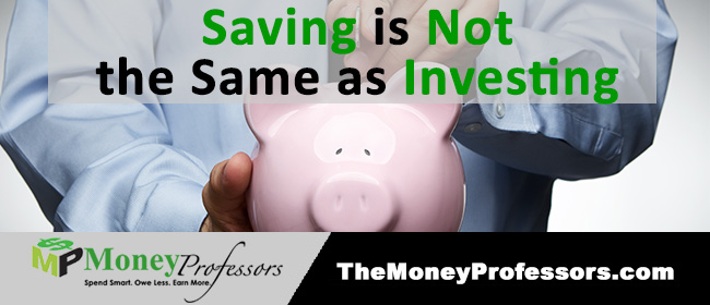Saving Is Not The Same As Investing