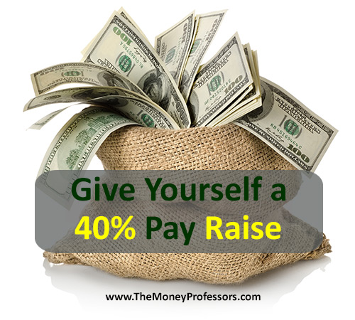 Give Yourself a 40% Pay Raise