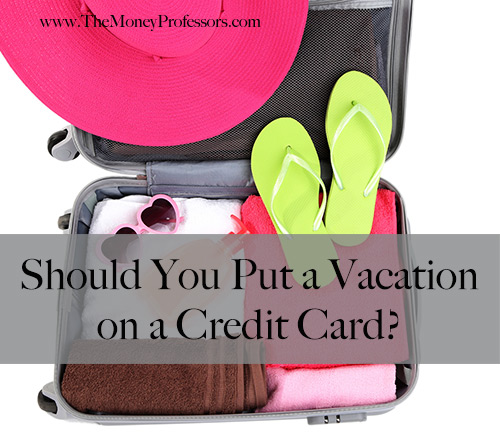 Should You Put a Vacation on a Credit Card