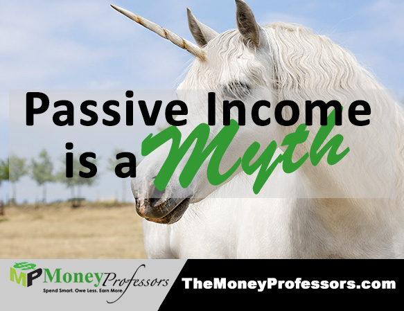 Passive Income is a Myth